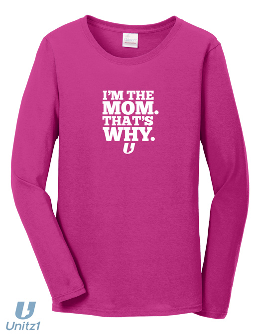 I'm the Mom Long Sleeve Shirt