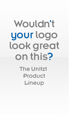Wouldn't your logo look great on this? The Unitz1 Product Lineup